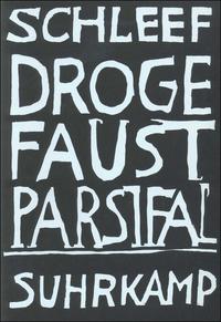 Einar Schleef: Droge Faust Parsifal