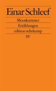Einar Schleef: Mooskammer - Erzählungen