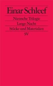 Einar Schleef: Nietzsche Trilogie. Lange Nacht - Stücke und Materialien