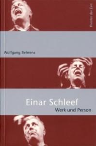 Wolfgang Behrens: Einar Schleef, Werk und Person