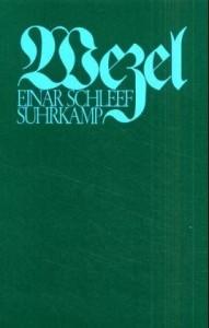 Einar Schleef: Wezel