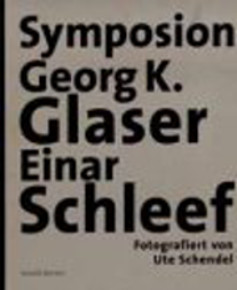 Georg K. Glaser/ Einer Schleef: Symposion