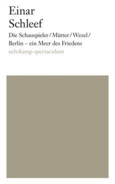 Umschlag Die Schauspieler/Mütter/Wezel/Berlin-ein Meer des Friedens